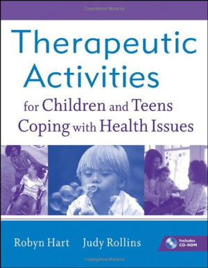 Cover art for Therapeutic Activities for Children and Teens Coping with Health Issues