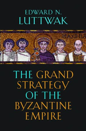 Cover art for The Grand Strategy of the Byzantine Empire