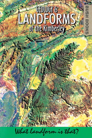 Cover art for Geology and Landforms of the Kimberley