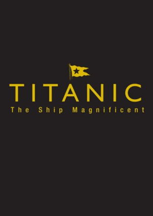 Cover art for Titanic The Ship Magnificent