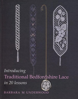 Cover art for Introducing Traditional Bedfordshire Lace in 20 Lessons