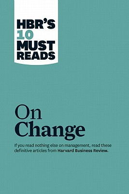 "Cover art for HBR's 10 Must Reads on Change Management (Including Featured Article ""Leading Change,"" by John P. Kotter)"