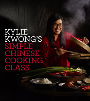 Cover art for Kylie Kwong's Simple Chinese Cooking Class
